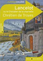 Couverture du livre « CLASSICO COLLEGE ; Lancelot ou le chevalier de la charrette, de Chrétien de Troyes » de Marianne Chomienne aux éditions Belin