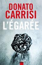 Couverture du livre « L'égarée » de Donato Carrisi aux éditions Calmann-levy