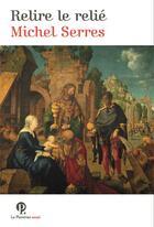 Couverture du livre « Relire le relié » de Michel Serres aux éditions Le Pommier