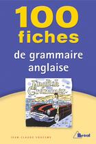 Couverture du livre « 100 fiches de grammaire anglaise » de Jean-Claude Souesme aux éditions Breal