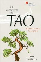 Couverture du livre « à la découverte du tao ; méditations taoïstes » de Sean Mcneil aux éditions Quebecor