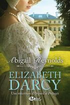 Couverture du livre « Elizabeth Darcy » de Abigail Reynolds aux éditions Milady