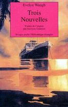 Couverture du livre « Trois nouvelles » de Evelyn Waugh aux éditions Rivages