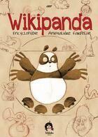 Couverture du livre « Wikipanda ; encyclopédie animalière farfelue » de Ced aux éditions Makaka