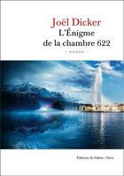 Couverture du livre « L'énigme de la chambre 622 » de Joel Dicker aux éditions Fallois