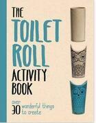 Couverture du livre « The toilet roll activity book » de Grimshaw aux éditions Michael O'mara