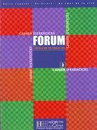 Couverture du livre « Forum Methode De Francais Niveau 2 ; Exercices » de Christian Baylon et Julio Murillo et Manuel Tost-Planet aux éditions Hachette Education