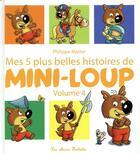 Couverture du livre « Mes 5 plus belles histoires de mini-loup t.4 » de Philippe Matter aux éditions Hachette Enfants