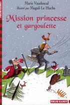 Couverture du livre « Mission princesse et gargoulette » de Marie Vaudescal aux éditions Gallimard-jeunesse