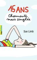Couverture du livre « 15 ans, charmante mais cinglée » de Sue Limb aux éditions Gallimard-jeunesse