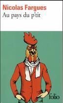 Couverture du livre « Au pays du p'tit » de Nicolas Fargues aux éditions Gallimard