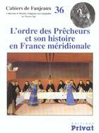 Couverture du livre « Cahiers de Fanjeaux ; fanjeaux n.36 ; ordre des precheurs et son histoire en france meridionale » de Fanjeaux aux éditions Privat