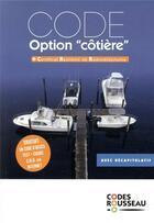 Couverture du livre « Code Rousseau ; option côtière » de Collectif aux éditions Codes Rousseau