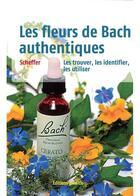 Couverture du livre « Les fleurs de Bach authentiques ; les trouver, les identifier, les utiliser » de Mechthild Scheffer aux éditions Medicis