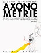 Couverture du livre « Axonometrie theorie art et pratique » de Jean Aubert aux éditions La Villette