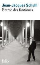 Couverture du livre « Entrée des fantômes » de Jean-Jacques Schuhl aux éditions Gallimard