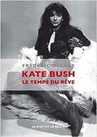 Couverture du livre « Kate Bush, le temps du rêve » de Frederic Delage aux éditions Le Mot Et Le Reste