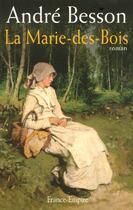 Couverture du livre « La Marie-des-Bois » de Andre Besson aux éditions France-empire