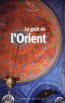 Couverture du livre « Le goût de l'orient » de Collectif aux éditions Mercure De France