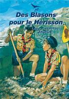 Couverture du livre « Des blasons pour le hérisson » de Pierre Joubert et Emmanuel Beaudesson et Laure Angelis et Jean-Luc Angelis aux éditions Tequi