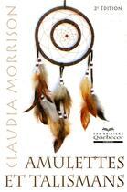 Couverture du livre « Amulettes et talismans (2e édition) » de Claudia Morrison aux éditions Quebecor