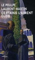 Couverture du livre « Certains l'aiment clos » de Laurent Martin aux éditions Baleine