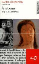 Couverture du livre « A rebours de j.-k. huysmans (essai et dossier) » de Daniel Grojnowski aux éditions Gallimard