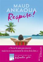 Couverture du livre « Respire ! le plan est toujours parfait » de Maud Ankaoua aux éditions Eyrolles