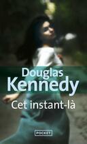 Couverture du livre « Cet instant-là » de Douglas Kennedy aux éditions Pocket