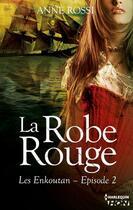 Couverture du livre « Les Enkoutan t.2 ; la robe rouge » de Anne Rossi aux éditions Hqn
