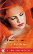 Couverture du livre « Le duc diabolique t.1 ; coeur de fripouille » de Katharine Ashe aux éditions J'ai Lu