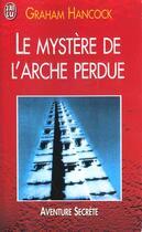 Couverture du livre « Le Mystere De L'Arche Perdue » de Graham Hancock aux éditions J'ai Lu