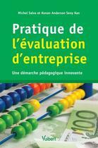Couverture du livre « Pratique de l'évaluation d'entreprise ; une démarche pédagogique innovante » de Michel Salva et Anderson Seny Kan aux éditions Vuibert