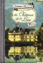 Couverture du livre « Souvenirs gourmands des Châteaux de la Loire » de Sonia Ezgulian aux éditions Les Cuisinieres