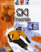 Couverture du livre « Ski ; free-ride » de Collectif aux éditions Gamma Editions