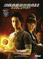 Couverture du livre « Dragon ball evolution ; le roman » de Rhody Cohon et Stacia Deutsch aux éditions Asuka