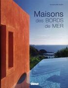 Couverture du livre « Maisons des bords de mer » de Emmanuelle Graffin aux éditions Chasse-maree