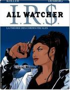 Couverture du livre « All watcher t.6 ; la théorie des cordes fiscales » de Daniel Koller et Stephen Desberg aux éditions Lombard