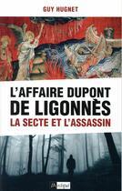 Couverture du livre « L'affaire Dupont de Ligonnès ; la secte et l'assassin » de Guy Hugnet aux éditions Archipel
