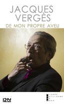 Couverture du livre « De mon propre aveu » de Jacques Verges aux éditions 12-21