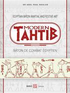 Couverture du livre « Modern tahtib ; bâton de combat égyptien » de Adel Paul Boulad aux éditions Budo