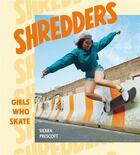 Couverture du livre « Shredders : girls who skate » de Prescott Sierra aux éditions Random House Us