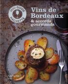 Couverture du livre « Vins de Bordeaux & accords gourmands » de O Bompas aux éditions Hachette Pratique