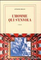Couverture du livre « L'homme qui s'envola » de Antoine Bello aux éditions Gallimard