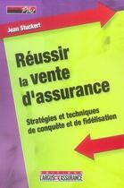Couverture du livre « Réussir la vente d'assurance » de Jean Stuckert aux éditions L'argus De L'as