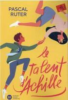 Couverture du livre « Le talent d'Achille » de Pascal Ruter aux éditions Didier Jeunesse