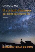 Couverture du livre « Il y a tant d'aurores qui n'ont pas encore lui » de Eric De Kermel aux éditions Le Passeur