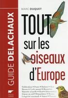 Couverture du livre « Tout savoir sur les oiseaux d'Europe » de Francois Desbordes et Marc Duquet aux éditions Delachaux & Niestle