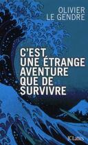 Couverture du livre « C'est une étrange aventure que de survivre » de Olivier Le Gendre aux éditions Lattes