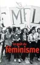 Couverture du livre « Le gout du féminisme » de Collectif aux éditions Mercure De France